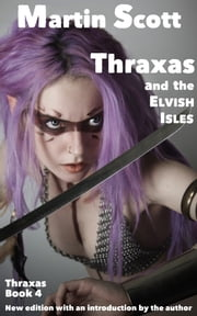 Thraxas and the Elvish Isles ebook by Martin Scott