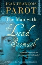 The Man with the Lead Stomach ebook by Jean-François Parot,Michael Glencross Michael Glencross