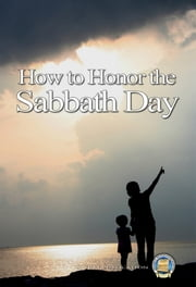 How to Honor the Sabbath Day ebook by Yahweh's Restoration Ministry