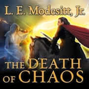 The Death of Chaos audiobook by L. E. Modesitt Jr.