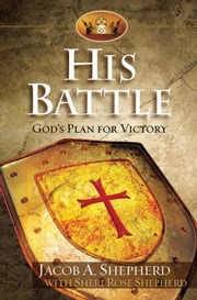 His Battle - God's Plan for Victory ebook by Sheri Rose Shepherd