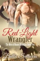 Red-Light Wrangler ebook by Bella Settarra
