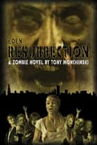 Resurrection (Eden Book 3) ebook by Tony Monchinski