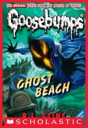 Classic Goosebumps #15: Ghost Beach ebook by R.L. Stine
