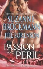 Passion and Peril: Scenes of Passion / Scenes of Peril ebook by Suzanne Brockmann, Jill Sorenson