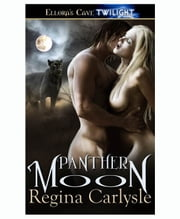 Panther Moon (Savage Sanctuary, Book Two) ebook by Regina Carlysle