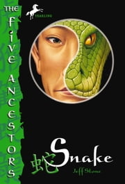 The Five Ancestors Book 3: Snake ebook by Jeff Stone