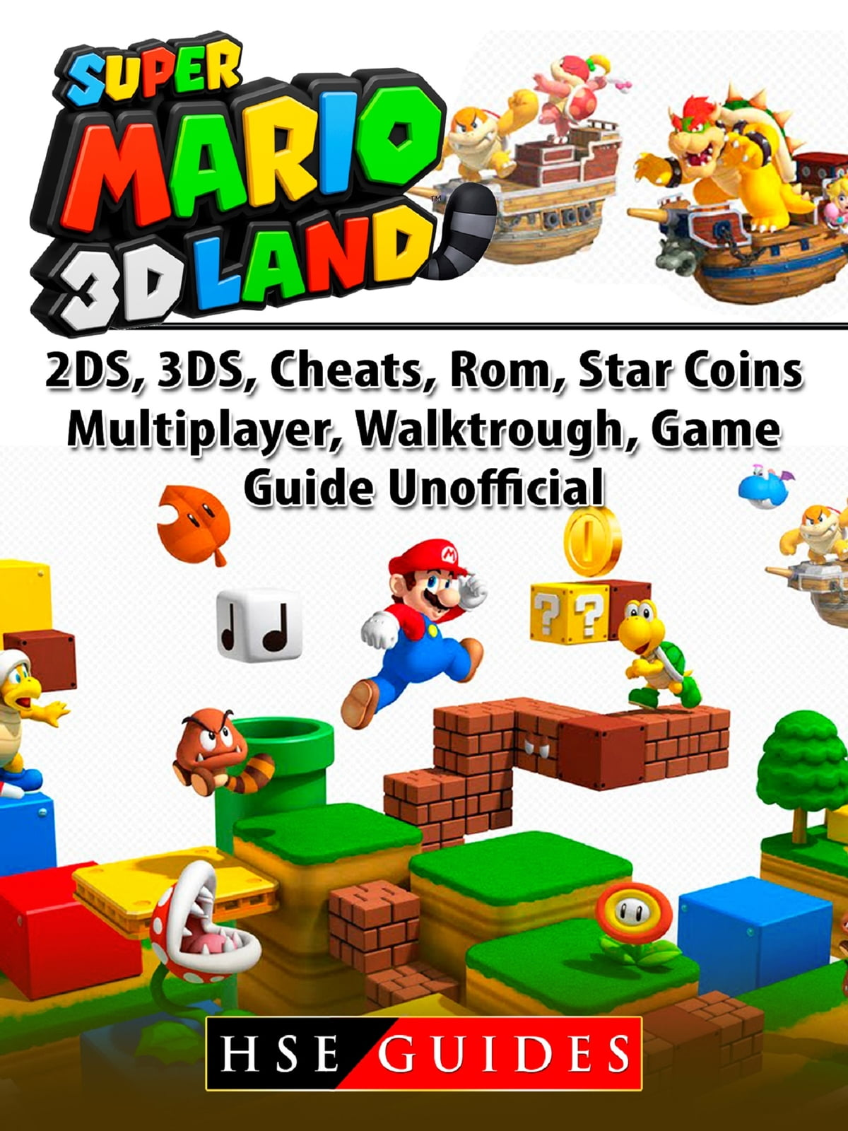 Super Mario 3D Land, 2DS, 3DS, Cheats, Rom, Star Coins, Multiplayer,  Walktrough, Game Guide Unofficial ebook by Hse Guides - Rakuten Kobo