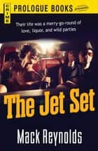 The Jet Set ebook by Mack Reynolds