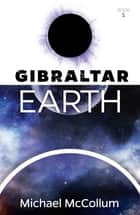 Gibraltar Earth ebook by