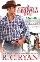 A Cowboy's Christmas Eve ebook by R. C. Ryan