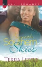 Beneath Southern Skies ebook by Terra Little