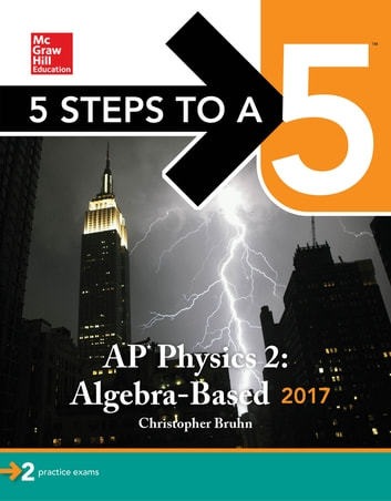 5 Steps to a 5: AP Physics 2: Algebra-Based 2017 ebook by Christopher Bruhn