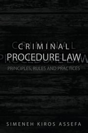 Criminal Procedure Law ebook by Simeneh Kiros Assefa