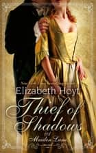 Thief of Shadows - Number 4 in series ebook by Elizabeth Hoyt