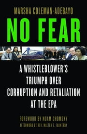 No Fear: A Whistleblower's Triumph Over Corruption and Retaliation at the EPA ebook by Coleman-Adebayo, Marsha
