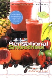Healthy Exchanges Sensational Smoothies - Healthy Exchanges ebook by JoAnna M. Lund,Barbara Alpert
