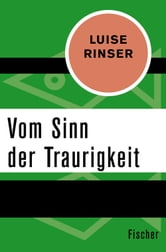 Vom Sinn der Traurigkeit ebook by Luise Rinser