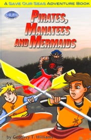 Pirates, Manatees, and Mermaids ebook by Geoffrey T Williams