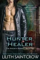 Hunter, Healer ebook by Lilith Saintcrow