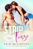 Strip Tease ebook by Erin McCarthy