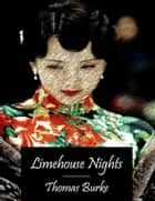 Limehouse Nights ebook by Thomas Burke