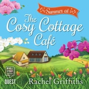 Summer at the Cosy Cottage Cafe audiobook by Rachel Griffiths