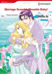 Marriage Scandal, Showbiz Baby! (Harlequin Comics) - Harlequin Comics ebook by Sharon Kendrick, Marito Ai