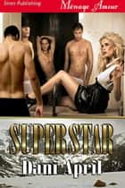 Superstar ebook by Dani April