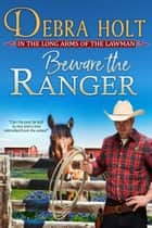Beware the Ranger ebook by Debra Holt
