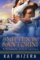 Smitten in Santorini ebook by Kat Mizera
