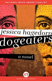 Dogeaters - A Novel ebook by Jessica Hagedorn
