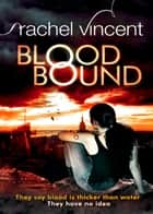 Blood Bound (An Unbound Novel, Book 1) eBook by Rachel Vincent