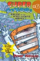 Super Goofballs, Book 6: Battle of the Brain-Sucking Robots ebook by Peter Hannan, Peter Hannan