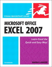 Microsoft Office Excel 2007 for Windows - Visual QuickStart Guide ebook by Maria Langer
