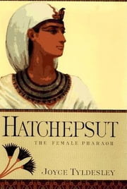 Hatchepsut - The Female Pharaoh ebook by Joyce Tyldesley