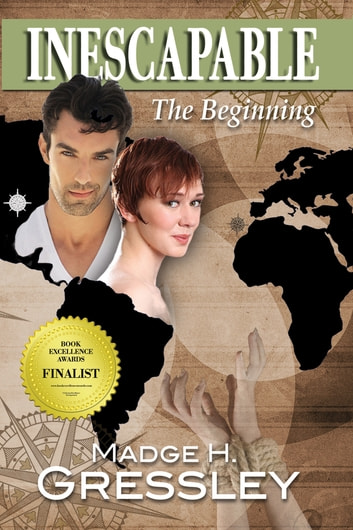 Inescapable ~ The Beginning ebook by Madge H. Gressley