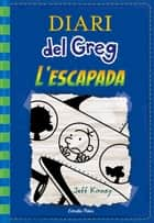 Diari del Greg 12. L'escapada ebook by Jeff Kinney, David Nel·lo