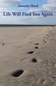 Life Will Find You Again ebook by Annette Herd