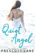 Quiet Angel ebook by Prescott Lane