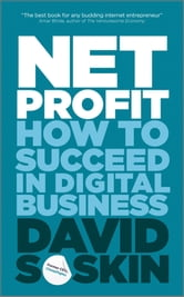 Net Profit - How to Succeed in Digital Business ebook by David Soskin