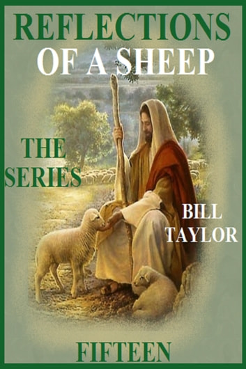 Reflections Of A Sheep: The Series - Book Fifteen eBook by Bill Taylor