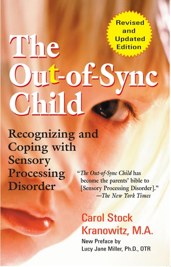 The Out-of-Sync Child ebook by Carol Kranowitz,Lucy Jane Miller