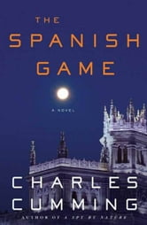 The Spanish Game - A Novel ebook by Charles Cumming