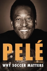 Why Soccer Matters ebook by Brian Winter,Pelé