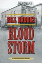Blood Storm - A John Henry Cole Western ebook by Bill Brooks