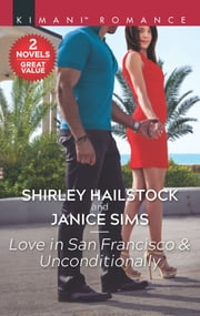 Love In San Francisco & Unconditionally/Love in San Francisco/Unconditionally ebook by Shirley Hailstock, Janice Sims