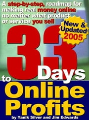 33 Days to Online Profits: Powerful Internet marketing strategy, tips and website promotion secrets for any product or service you sell ebook by Silver, Yanik