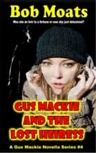 Gus Mackie and the Lost Heiress - Gus Mackie Novella series, #4 ebook by Bob Moats