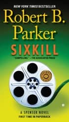 Sixkill ebook by Robert B. Parker